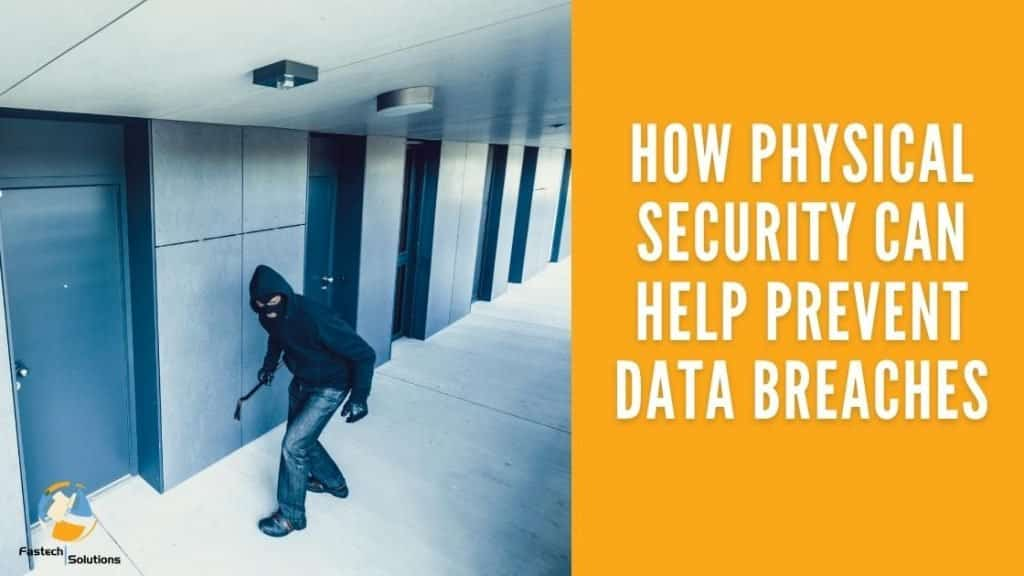 physical security prevent data breaches
